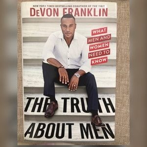 The Truth About Men: What Men and Women Need to